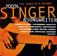 Cover  - 100% Singer & Songwriter - The Songs Of A Decade