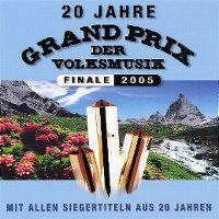 Cover  - 20 Jahre Grand Prix der Volksmusik - Finale 2005