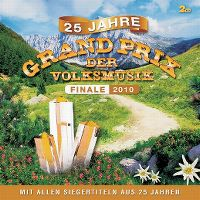 Cover  - 25 Jahre Grand Prix der Volksmusik - Finale 2010