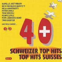 Cover  - 40 Schweizer Top Hits / 40 Top Hits Suisses
