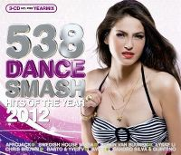 Cover  - 538 Dance Smash - Hits Of The Year 2012