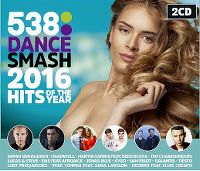 Cover  - 538 Dance Smash - Hits Of The Year 2016