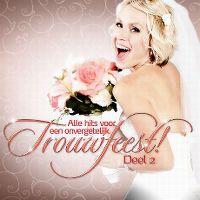Cover  - Alle hits voor een onvergetelijk trouwfeest! deel 2
