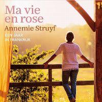 Cover  - Annemie Struyf - Ma vie en rose:  Een jaar in Frankrijk