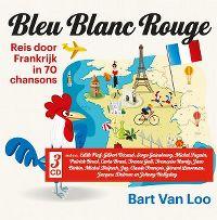 Cover  - Bleu blanc rouge - Bart Van Loo: Reis door Frankrijk in 70 chansons