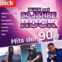 Cover  - Blick auf 50 Jahre Rock - Hits der 90er