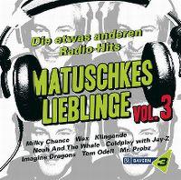 Cover  - BR Bayern 3 - Matuschkes Lieblinge - Die etwas anderen Radio-Hits Vol. 3