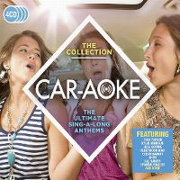 Cover  - Car-Aoke - The Ultimate Sing-A-Long Anthems