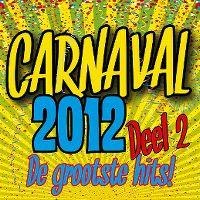 Cover  - Carnaval 2012 - De grootste hits! Deel 2