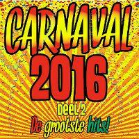 Cover  - Carnaval 2016 - De grootste hits! Deel 2
