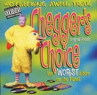 Cover  - Chegger's Choice - The Worst Album On The Planet: 40 Clucking Awful Trax