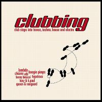 Cover  - Clubbing - Club Steps Into Trance, Techno, House And Electro