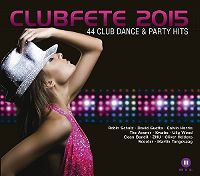 Cover  - Clubfete 2015 - 44 Club Dance & Party Hits