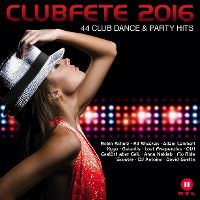 Cover  - Clubfete 2016 - 44 Club Dance & Party Hits