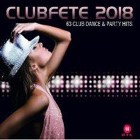 Cover  - Clubfete 2018 - 63 Club Dance & Party Hits