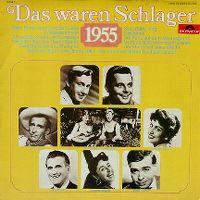 Cover  - Das waren Schlager 1955