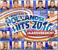 Cover  - De grootste Hollandse hits Jaaroverzicht 2016