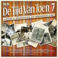 Cover  - De tijd van toen 7 - Liedjes & melodietjes uit vervlogen tijd