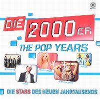 Cover  - Die 2000er - The Pop Years - Die Stars des neuen Jahrtausends