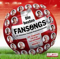 Cover  - Die besten Fansongs der Schweizer Fussball-Nationalmannschaft