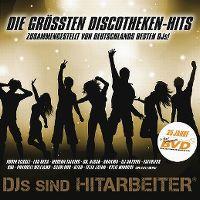 Cover  - Die grössten Discotheken-Hits - DJs sind Hitarbeiter
