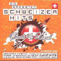 Cover  - Die grössten Schweizer Hits - Stadt & Land