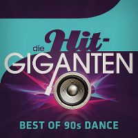 Cover  - Die Hit-Giganten - Best Of 90s Dance