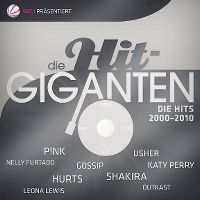 Cover  - Die Hit-Giganten - Die Hits 2000-2010