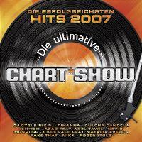 Cover  - Die ultimative Chart Show - Die erfolgreichsten Hits 2007