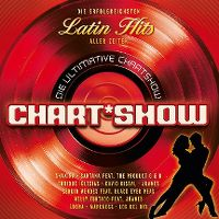 Cover  - Die ultimative Chart Show - Die erfolgreichsten Latin Hits aller Zeiten