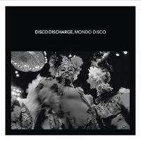 Cover  - Disco Discharge. Mondo Disco