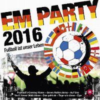 Cover  - EM Party 2016 - Fussball ist unser Leben