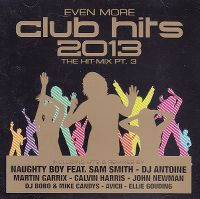 Cover  - Even More Club Hits 2013 - The Hit-Mix Pt. 3