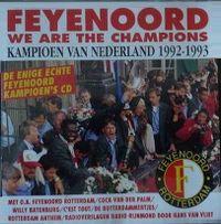 Cover  - Feyenoord - We Are The Champions - Kampioen van Nederland 1992 - 1993