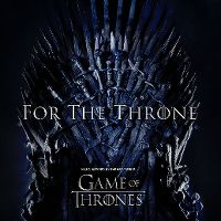 Cover  - For The Throne - Music Inspired by The HBO Series Game Of Thrones