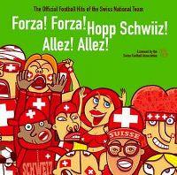 Cover  - Forza! Forza! Hopp Schwiiz! Allez! Allez!