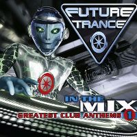 Cover  - Future Trance - In The Mix - Greatest Club Anthems 1