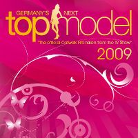 """Cover  - Germany's Next Topmodel - """"The Official Catwalk Hits Taken From The TV Show"""" 2009"""