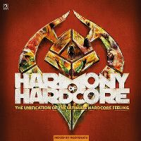 Cover  - Harmony Of Hardcore - The Unification Of The Ultimate Hardcore Feeling