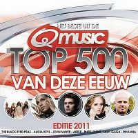 Cover  - Het beste uit de Q Music Top 500 van deze eeuw - Editie 2011