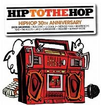 Cover  - Hip To The Hop - 30th Anniversary Of Hiphop