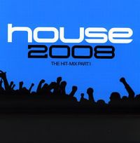 Cover  - House 2008 - The Hit-Mix Part I