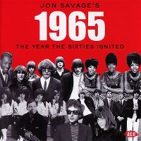 Cover  - Jon Savage's 1965 - The Year The Sixties Ignited