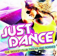 Cover  - Just Dance - The Biggest Club Tracks And Remixes