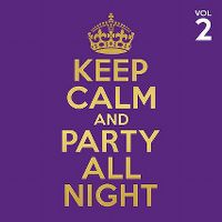 Cover  - Keep Calm And Party All Night Vol 2