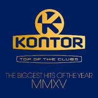 Cover  - Kontor - Top Of The Clubs - The Biggest Hits Of The Year MMXV