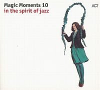 Cover  - Magic Moments 10 - In The Spirit Of Jazz