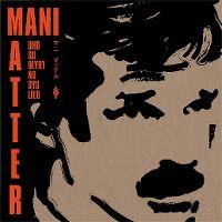 Cover  - Mani Matter - Und so blybt no sys Lied