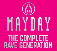 Cover  - Mayday - The Complete Rave Generation