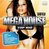Cover  - Mega House Top 100 Summer 2012